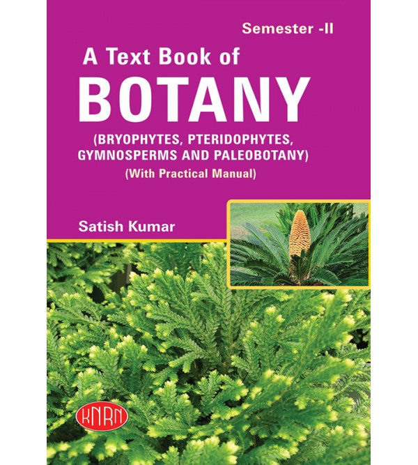 A Text Book Of Botany  (Bryophytes, Pteridophytes, Gymnosperms &  Paleobotany) (Theory & Practical)