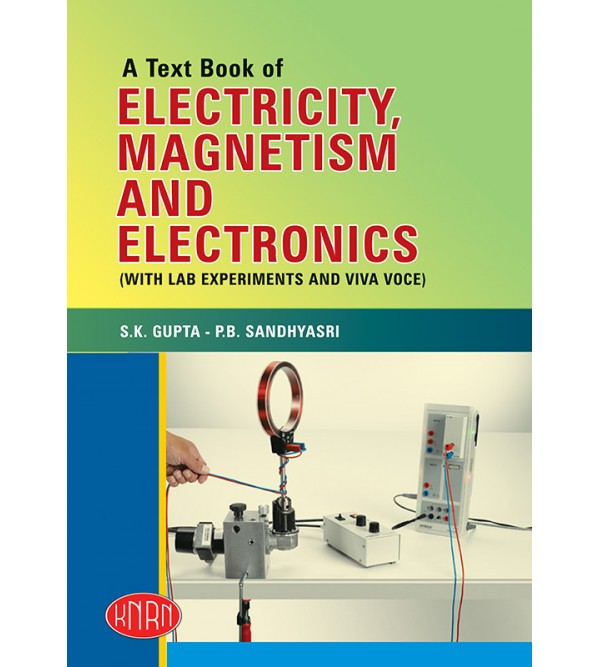 A Text Book of Electricity, Magnetism & Electronics Paper-V (With Lab Experiments and Viva Voce)