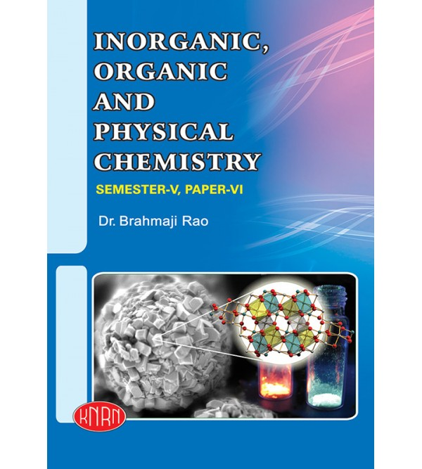 Inorganic, Organic &  Physical Chemistry Paper-VI (Theory & Practical)