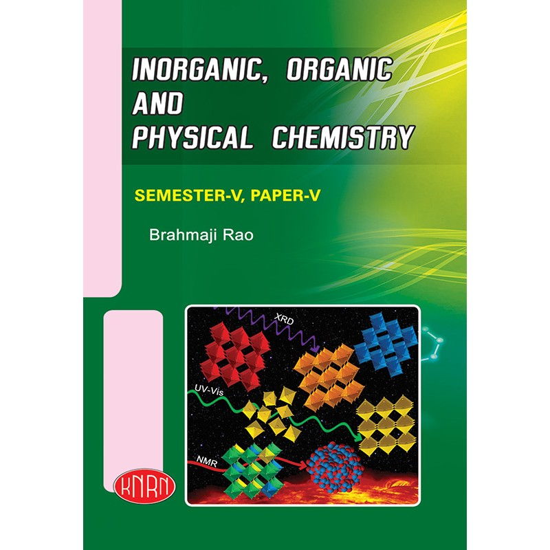 Inorganic, Organic &  Physical Chemistry Paper-V (Theory & Practical)