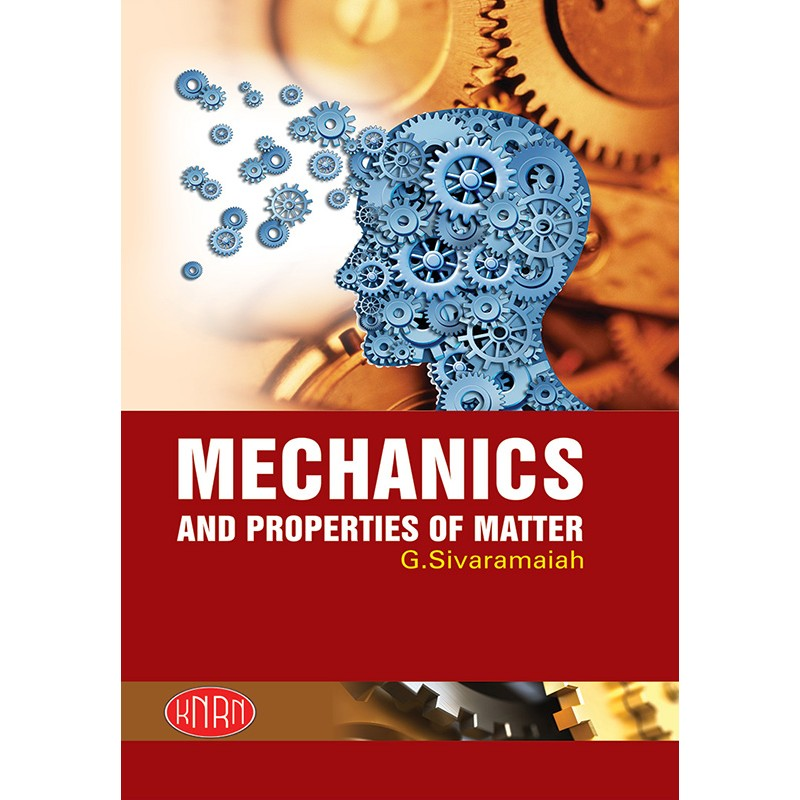 Mechanics &  Properties of Matter