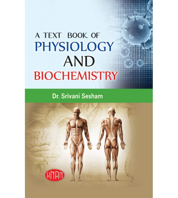 A Text Book of Physiology & Biochemistry (with Practicals)