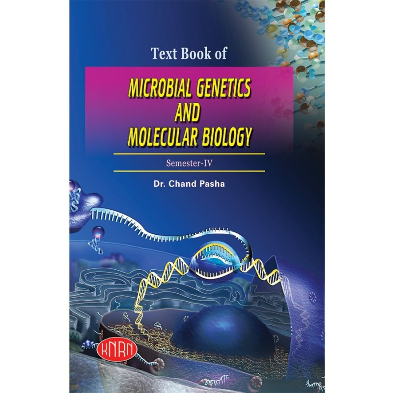 A Text Book of Microbiology (Microbial Genetics & Molecular Biology) Theory & Practical