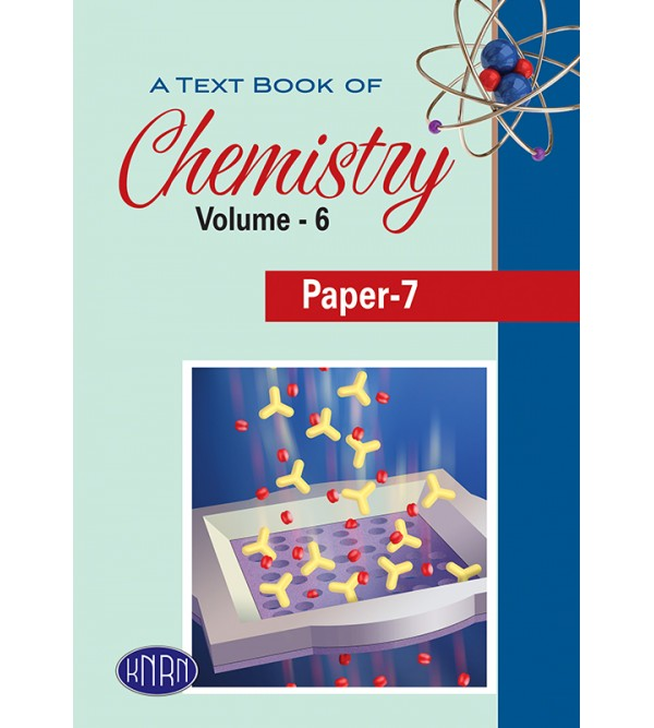 A TEXT BOOK OF CHEMISTRY VOL. 6 PAPER-7