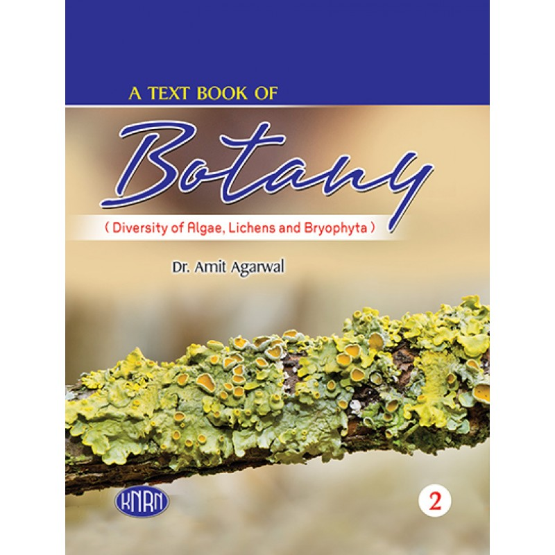 A Text Book of Botany Vol-II (Diversity of Algae, Lichens and Bryophyta)