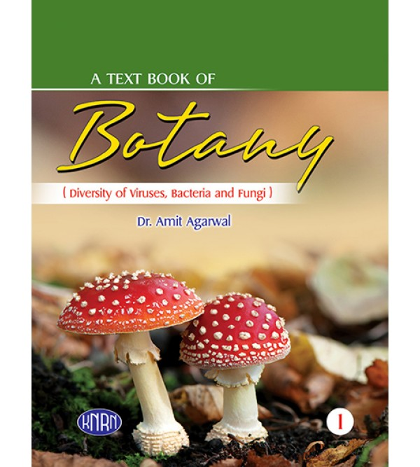 A Text Book of Botany Vol-I (Diversity of Viruses, Bacteria and Fungi)