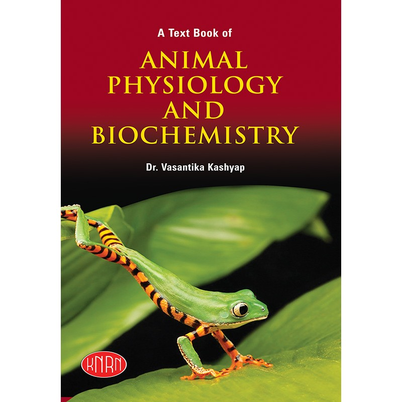 A Text Book of Animal Physiology & Biochemistry