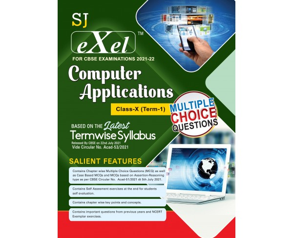 SJ Exel CBSE Question Bank Class 10 Computer Applications Book Chapter Wise Includes Stand Alone MCQ's , Case  Based MCQ's , Assertion & Reasoning & Practice Sets for Term 1 As per latest CBSE guidelines issued on 22nd July 2021