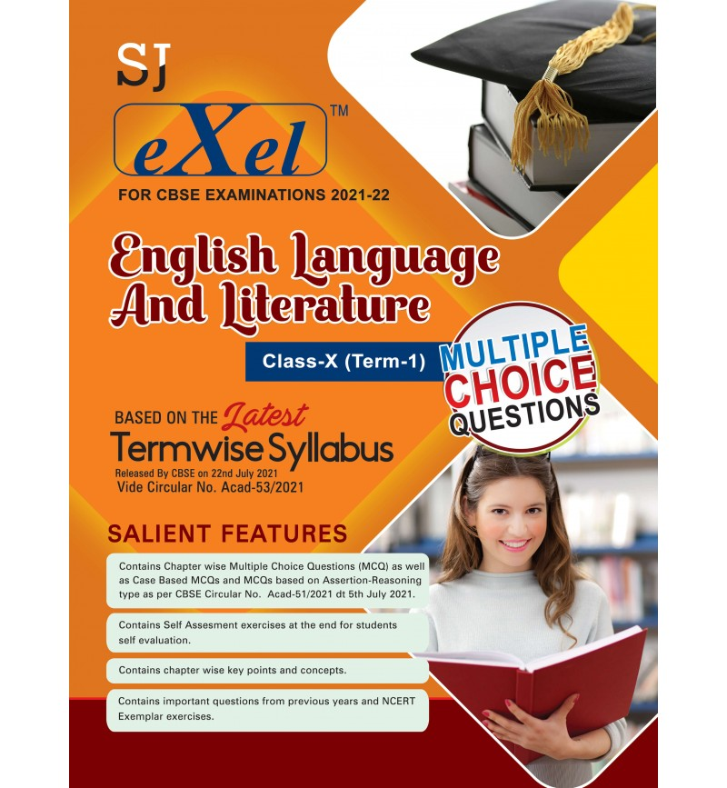 SJ Exel CBSE Question Bank Class 10 English Language and Literature Book Chapter Wise Includes Stand Alone MCQ's , Case  Based MCQ's , Assertion & Reasoning & Practice Sets for Term 1 As per latest CBSE guidelines issued on 22nd July 2021