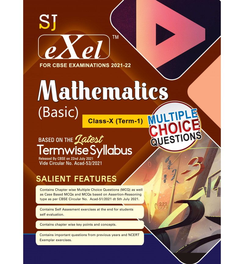 SJ Exel CBSE Question Bank Class 10 Mathematics Basic Book Chapter Wise Includes Stand Alone MCQ's , Case  Based MCQ's , Assertion & Reasoning & Practice Sets for Term 1 As per latest CBSE guidelines issued on 22nd July 2021