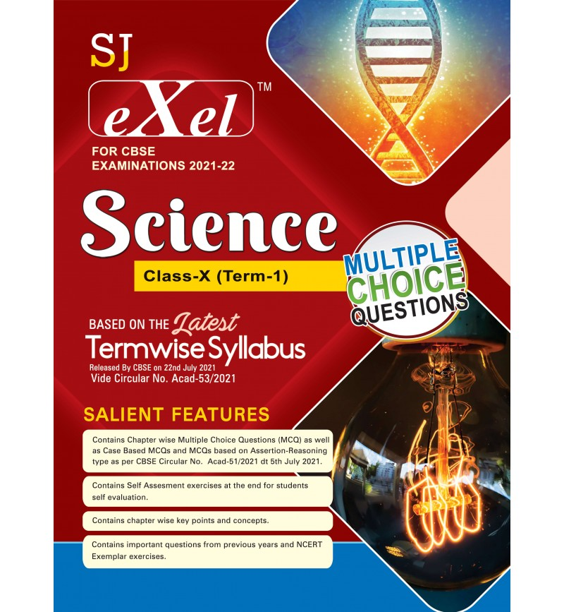 SJ Exel CBSE Question Bank Class 10 Science Book Chapter Wise Includes Stand Alone MCQ's , Case  Based MCQ's , Assertion & Reasoning & Practice Sets for Term 1 As per latest CBSE guidelines issued on 22nd July 2021