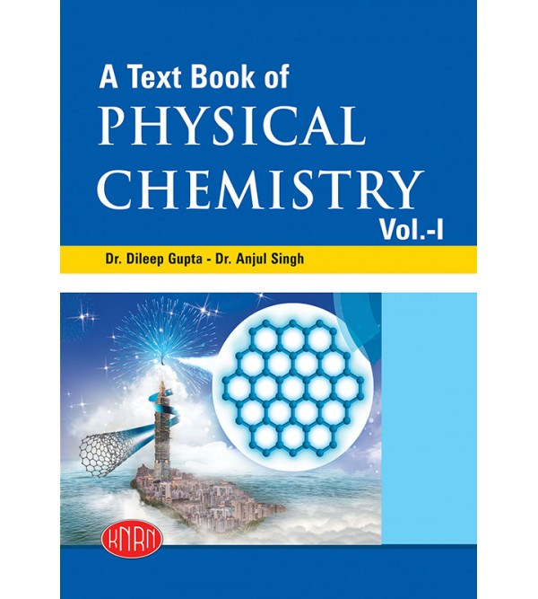 A Text Book of Physical Chemistry Vol.-I