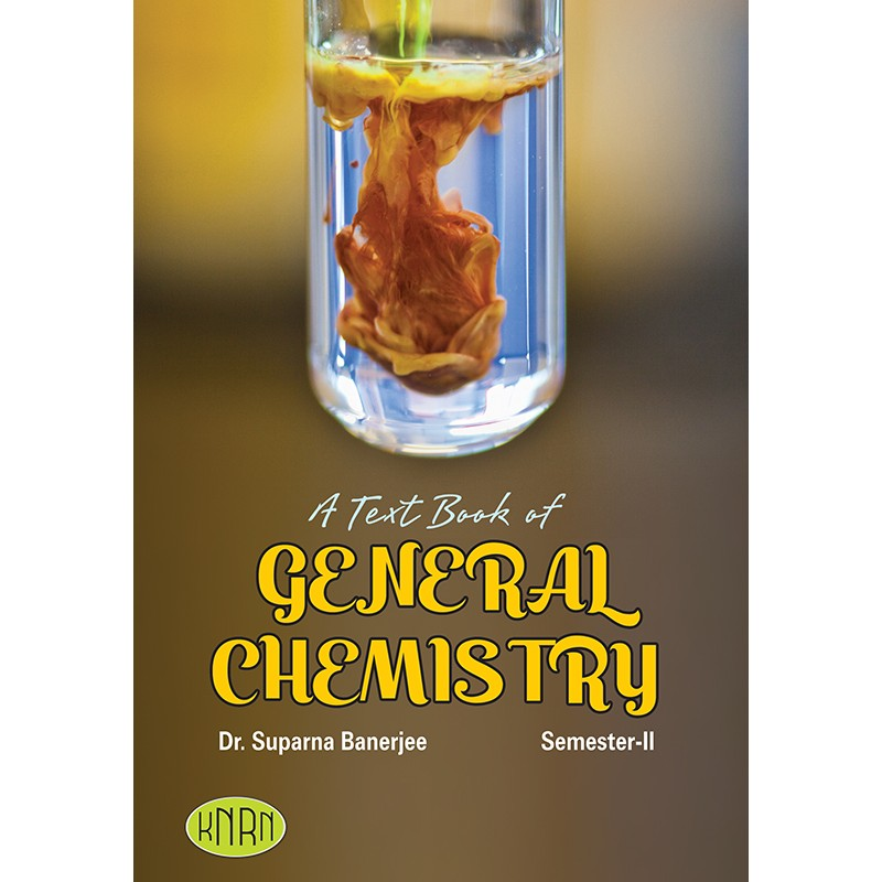 A TEXT BOOK OF GENERAL CHEMISTRY (Semester-2)