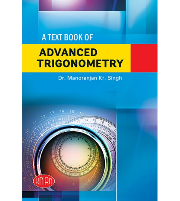 A Text Book of Advanced Trigonometry