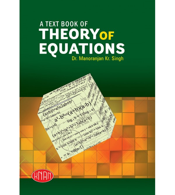 A Text Book of Theory of Equations