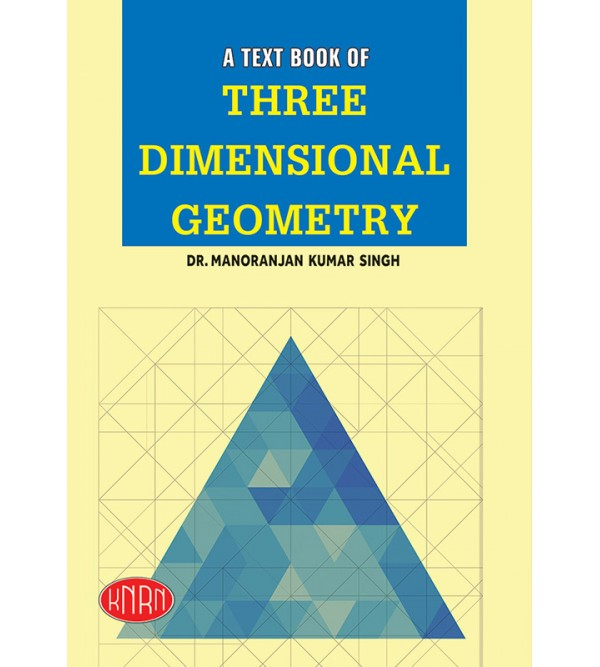 A Text Book of Three Dimentional Geometry