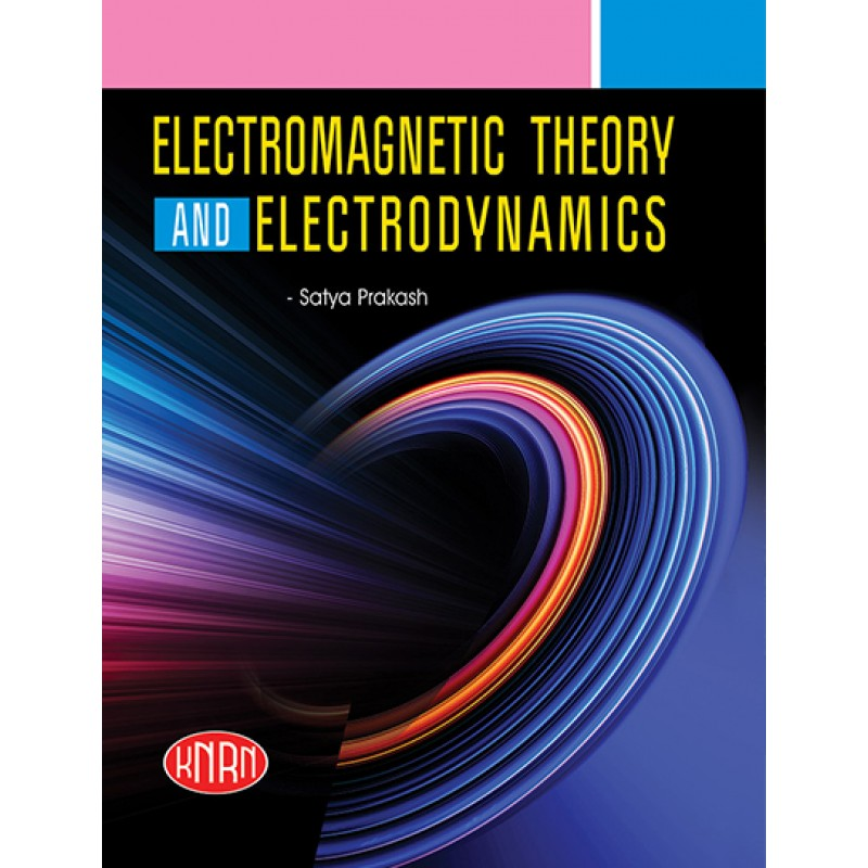 Electro Magnetic Theory And Electro Dynamics