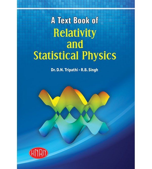 A Text Book Of Relativity And Statistical Physics